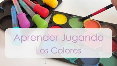 15 Juegos para aprender los colores   Mamá y 1000 cosas más