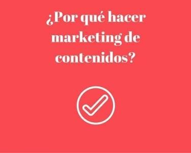 ¿Por qué hacer marketing de contenidos? Beneficios del marketing de contenidos