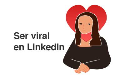 ▷¿Quieres ser VIRAL en Linkedin?-El Blog de FindThatLead