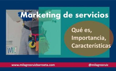 Marketing de servicios, Qué es, Importancia, Características - Milagros Ruiz Barroeta