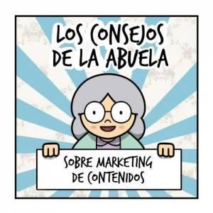 Los consejos de la abuela sobre Marketing de Contenidos