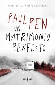 Reseña: Un matrimonio perfecto de Paul Pen (Plaza & Janés, Abril, 2019)