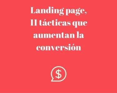 Definición de landing page y 11 tácticas de persuasión que aumentan la conversión
