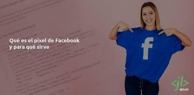 Qué es el pixel de Facebook y para qué sirve