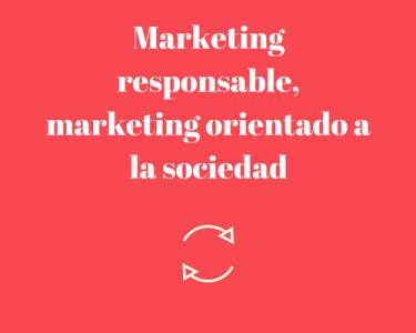Marketing Responsable: Qué es, Beneficios y Ejemplos [+Vídeo]