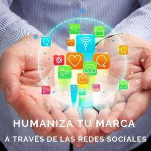 Humaniza tu marca a través de las redes sociales