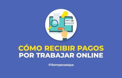 Cómo Recibir Pagos Internacionales por Trabajar Online