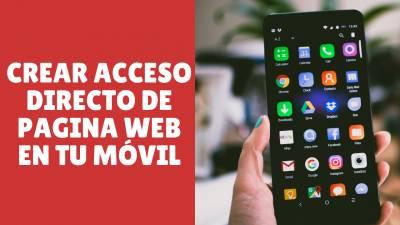 Cómo crear un acceso directo de una web en tu móvil