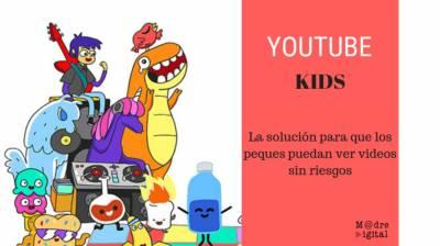 Youtube Kids una aplicación segura para niños