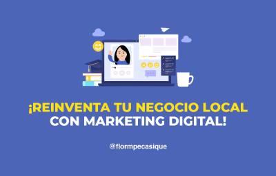 ▷ ¿Cómo Reinventar Un Negocio Tradicional Usando Marketing Digital?