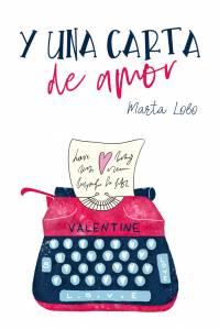 Reseña: Y una carta de amor - Marta Lobo