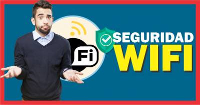 Tipos de seguridad Wifi WEP - WPA - WPA2 - WPA3