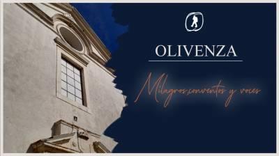 Olivenza. Milagros, conventos y voces