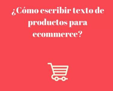 ¿Cómo escribir texto de productos para ecommerce que vendan?