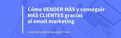Email marketing: Guía completa para vender más (y conectar con tus clientes)