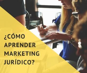 ¿Cómo aprender sobre marketing jurídico?