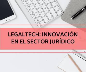 Legaltech: innovación en el sector jurídico