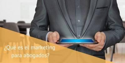 ¿Qué es el marketing para abogados?
