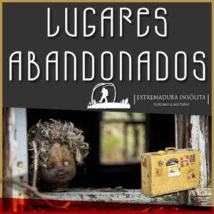 Lugares abandonados de Extremadura