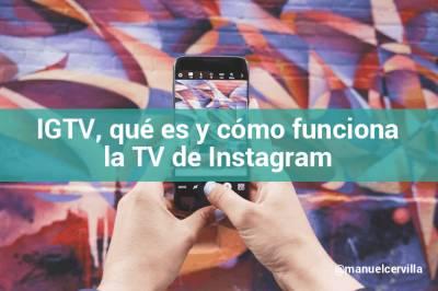 Instagram TV (IGTV): Qué es, cómo funciona y sus principales características