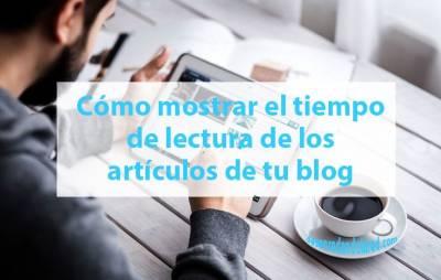 Cómo mostrar el tiempo de lectura de los artículos de tu blog