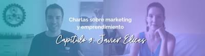 Javier Elices: Cómo monetizar tu pasión en Internet gracias a las recomendaciones y la afiliación