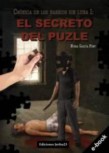 [Reseña] Una pieza más. Sobre 'Crónica de los barrios sin luna I: El secreto del puzle' de Nuria García Fort