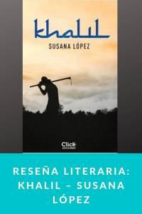 Reseña literaria: Khalil – Susana López - munduky
