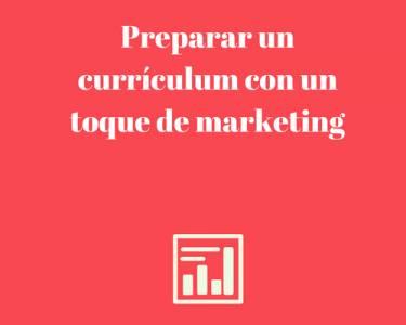 Currículum, cómo preparar un currículum con un toque de marketing