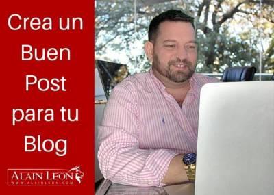 22 Recomendaciones para crear un Post en tu #Blog, que enganche y convierta #AlainLeonWEB