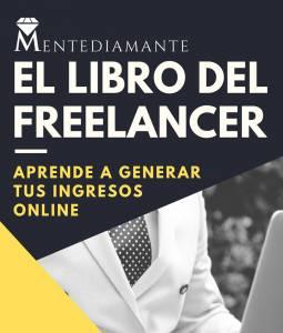 El libro del Freelancer: Aprende a generar tus ingresos online