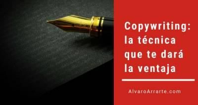 Copywriting: la técnica que te dará la ventaja