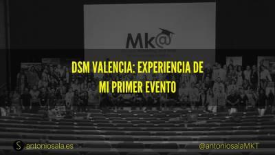 DSM Valencia: experiencia de mi primer evento [y errores]