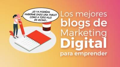 25 Mejores Blogs de Márketing Digital para Lanzar tu Negocio