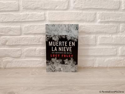 Reseña de 'Muerte en la nieve' de Lucy Foley. Perdida entre mis libros. Blog literario.