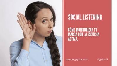 Social listening, cómo monitorizar tu marca y palabras clave | Jorge Gijon