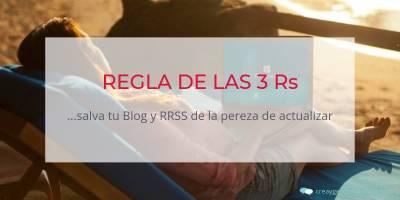 Utiliza la REGLA DE LAS 3 Rs y salva tu blog y redes sociales de la pereza vacacional de actualizarlo