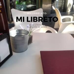 El Rincón de Keren: Microrrelato: Mi libreto