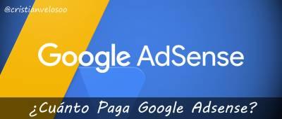 ¿Cuánto Paga Google Adsense? - Te cuento mi experiencia con lujo de detalles