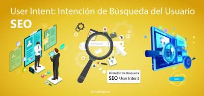 User Search Intent: Intención de Búsqueda del Usuario #SEO