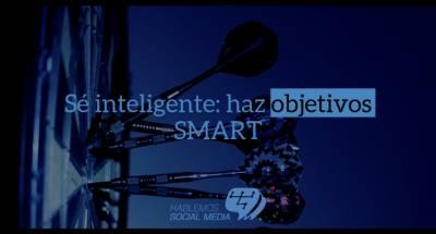 Sé inteligente: haz objetivos SMART - Hablemos Social Media