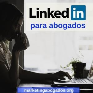 LinkedIn para Abogados
