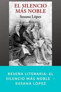 Reseña literaria: El silencio más noble – Susana Lopez - munduky