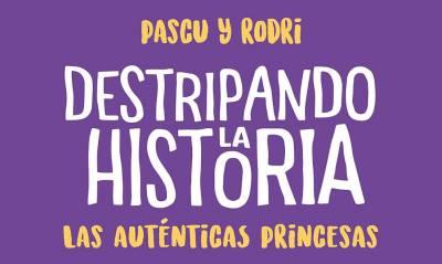 Reseña Libro ~ Destripando la Historia: Las auténticas princesas
