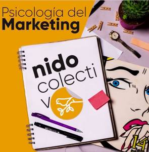9 principios de la Psicología en Marketing de Contenidos que no debes ignorar - Nido Colectivo