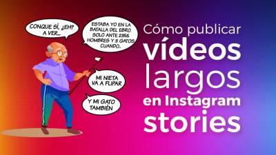 Cómo Publicar Vídeos Largos en Instagram Stories
