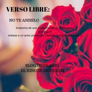 El Rincón de Keren: Verso Libre: NO te anhelo