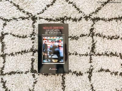 Reseña de 'La luz azul de Yokohama' de Nicolás Obregón. Perdida entre mis libros. Blog literario.