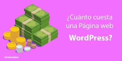 Precio página Web Wordpress ¿cuanto cuesta y porque?