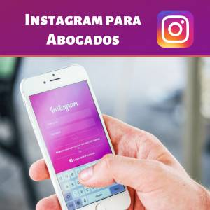 Instagram para Abogados - Mejora tu estrategia de #marketingjuridico